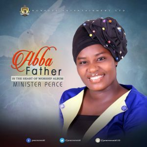 Single Release – ABBA FATHER by Minister Peace||@peaceoswald123